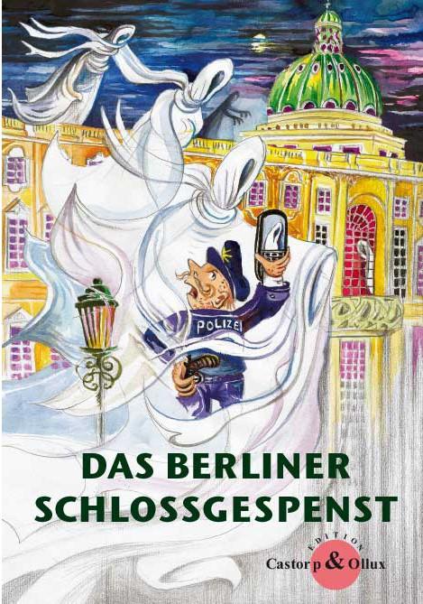 """Titelbild für das Buch """"Das Berliner Schlossgespenst"""""""
